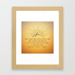 Keep Your Eyes Fixed on the Sun Framed Art Print