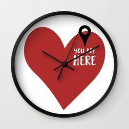 YOU ARE HERE (IN MY HEART) - Love Valentines Day quote Wall Clock