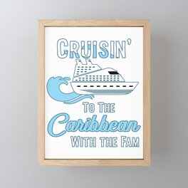 Caribbean Family Cruise Matching Cruisin with the Fam graphic Framed Mini Art Print
