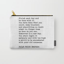 Ralph Waldo Emerson, Finish Each Day Inspirational Quote Carry-All Pouch