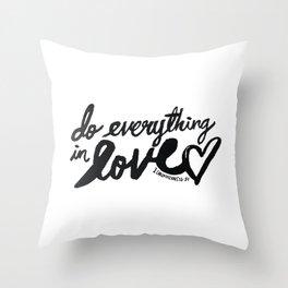 1 Corinthians 16: 14 Throw Pillow