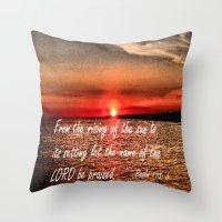 scripture Throw Pillows featuring Bible Scripture Psalm 113:3 by Saribelle Inspirational Art