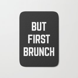 But First Brunch Funny Quote Bath Mat