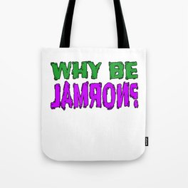 Curious why we should be normal? Wear this tee in case someone might have the answer! Stay curious!  Tote Bag