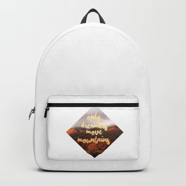 Only dreamers move mountains Backpack