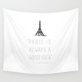 Paris is always a good idea | Audrey Hepburn Wall Tapestry