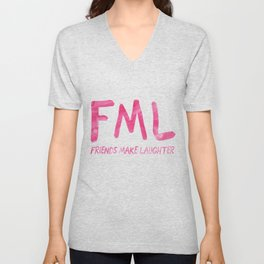 FML - Friends Make Laughter! Unisex V-Neck