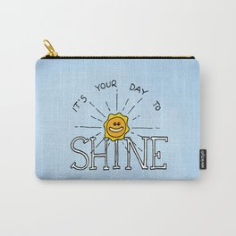 It's your day to shine Carry-All Pouch