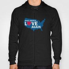Make America Love Again Hoody