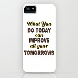 Motivational & Inspirational Tees for person who wants to be successful in life and Improved future. iPhone Case