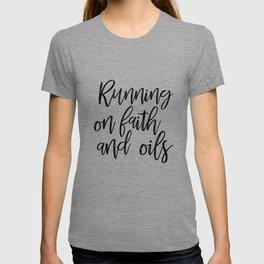Running on Faith and Oils T-shirt