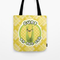 cunt Tote Bags featuring CUNT ON THE COB by BITCHFRUIT