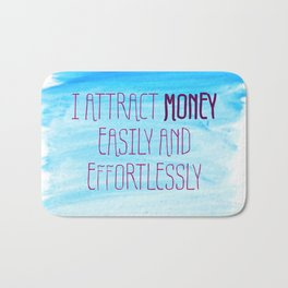 I Attract Money Easily And Effortlessly Bath Mat