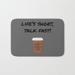 Life's Short, Talk Fast Bath Mat