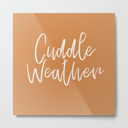 Cuddle Weather Metal Print