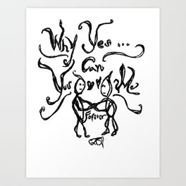 Yes You Can Love Me Forever Art Print