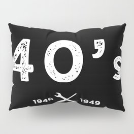 Born in the 40's. Certified Awesome Pillow Sham