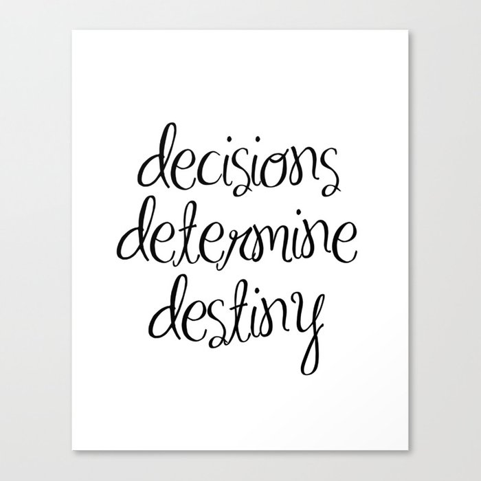 Inspirational Wall Art   Decisions Determine Destiny   Motivational Quote Wall  Decor Canvas Print