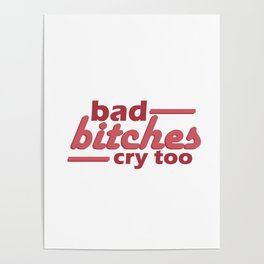 bad bitches cry too, red Poster