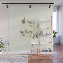 Happy Wife Happy Life quote Wall Mural