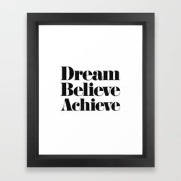 Dream Believe Achieve Framed Art Print
