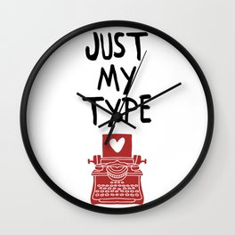 JUST MY TYPE - Love Valentines Day Quote Wall Clock