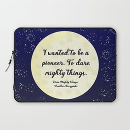 To Dare Mighty Things Laptop Sleeve