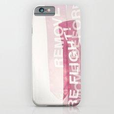 remove before flight! iPhone 6s Slim Case