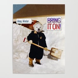 Okay, Winter . . . Bring it on! Poster