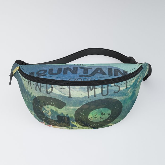 The Mountains are Calling And I Must Go Blue Fanny Pack