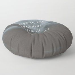 Live in the sunshine. Swim in the sea. Drink the wild air. Floor Pillow