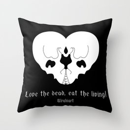 Love the dead, eat the living! Throw Pillow