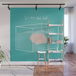 It's not that bad Wall Mural