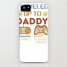 I Leveled Up To Daddy-Vintage Gamer Promoted To Daddy 2019 Pullover Hoodie iPhone Case