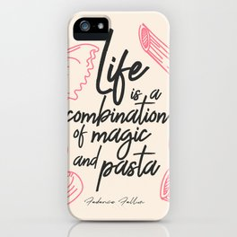 Federico Fellini, life is a combination of Magic and Pasta, handwritten quote, kitchen, food art iPhone Case