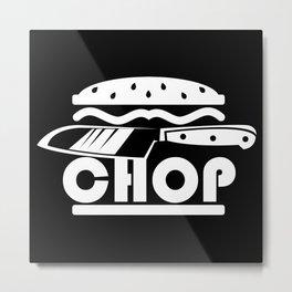 CHEFS KNIFE CHOP Metal Print