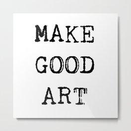 Make Good Art Metal Print