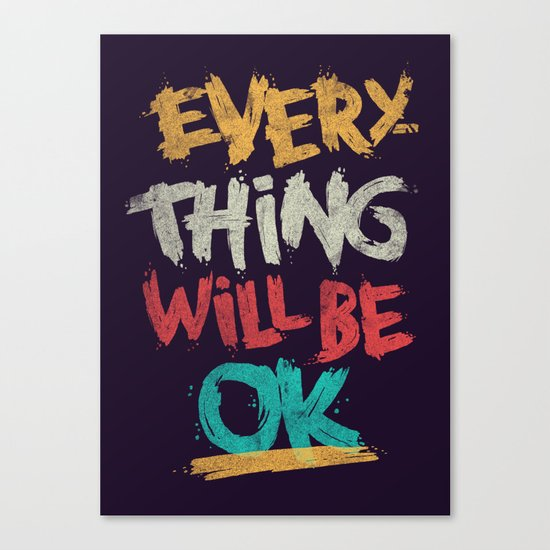 Everything Will Be Ok Canvas Print
