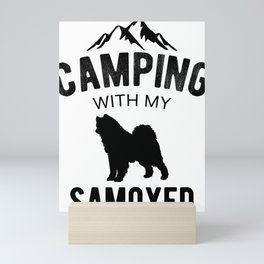 Camping With My Samoyed Dog Lover Puppy Mini Art Print
