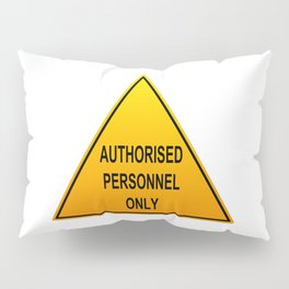 Authorised Personnel Only with English spelling Pillow Sham