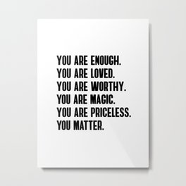 YOU ARE Metal Print