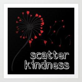 Scatter Kindness Art Print