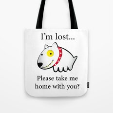 I'm lost....please take me home with you Tote Bag