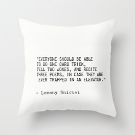 Lemony Snicket quote Throw Pillow