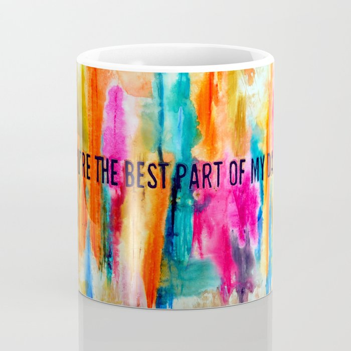 """The Best Part of my Day"" Coffee Mug"
