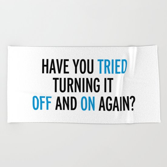 Off And On Again Funny Quote Beach Towel