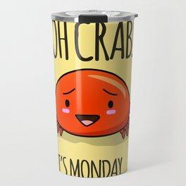Crabby Day! Travel Mug