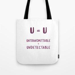 U=U Undetectable Equals Untransmittable HIV Awareness design Tote Bag