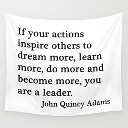 You are a leader - John Quincy Adams Wall Tapestry