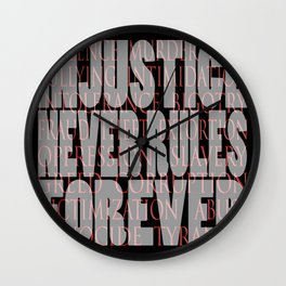 injustice never rules forever Wall Clock